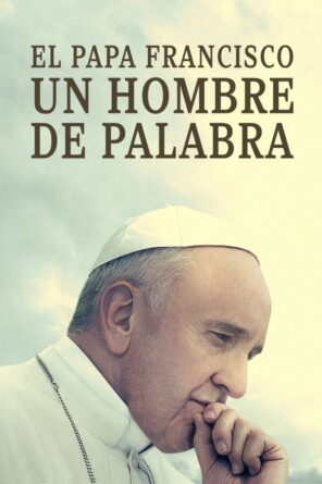 El Papa Francisco. Un hombre de palabra