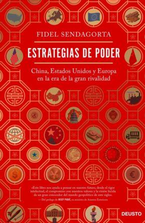 Estrategias de poder. China, Estados Unidos y Europa en la era de la gran rivalidad