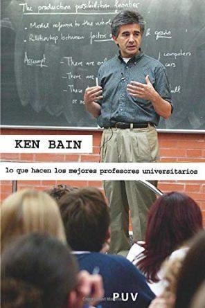 Ken Bain, Lo que hacen los mejores profesores universitarios