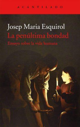 La-penúltima-bondad-J.M.-Esquirol_cubierta-Editorial-Acantilado
