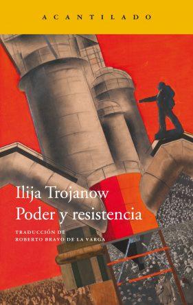 PODER-Y-RESISTENCIA-TROJANOW-ILIJA