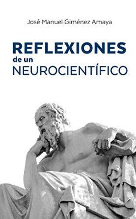 Reflexiones de un neurocientífico