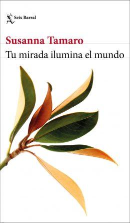 Tu mirada ilumina el mundo_Susanna Tamaro