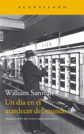 Un-dia-en-el-atardecer-del-mundo-William-Saroyan-cubierta-editorial-acantilado