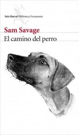 portada_el-camino-del-perro_sam-savage_201605261643
