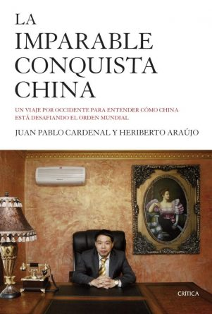 portada_la-imparable-conquista-china_heriberto-araujo_201503261639-651x960
