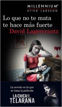 portada_lo-que-no-te-mata-te-hace-mas-fuerte_david-lagercrantz_201808292018